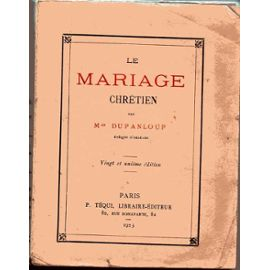 monseigneur-dupanloup-le-mariage-chretien-livre-ancien-864669036_ML